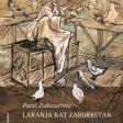 Laranja bat zaborretan, Patxi Zubizarreta
