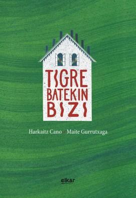 tigre-batekin-bizi-harkaitz-cano-maite-gurrutxaga